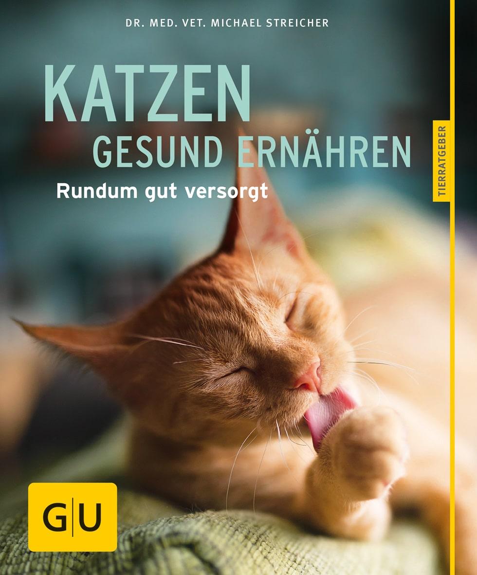 Katzen gesund ernähren [Michael Streicher]