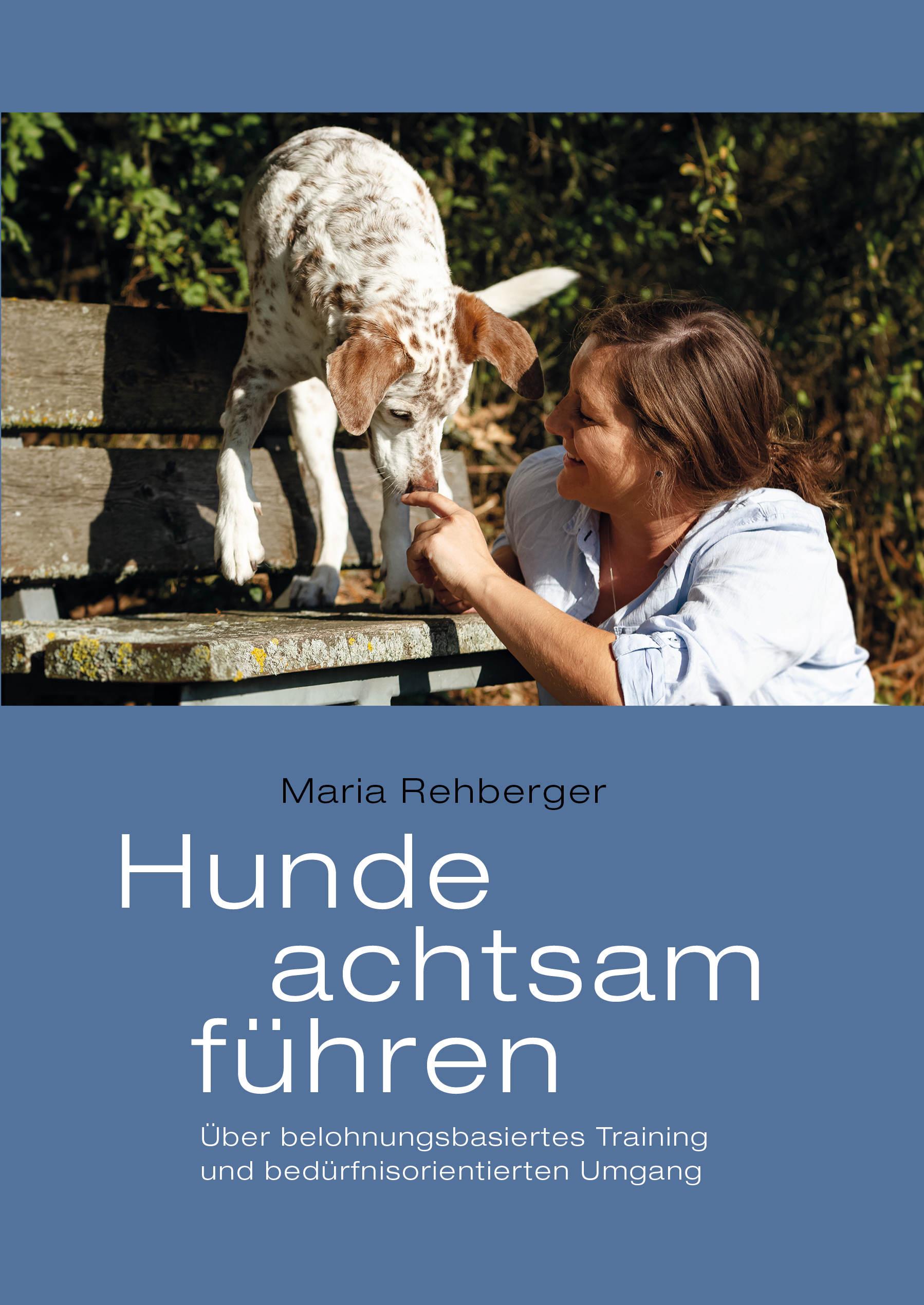 Animal Learn - Hunde achtsam führen [Maria Rehberger]
