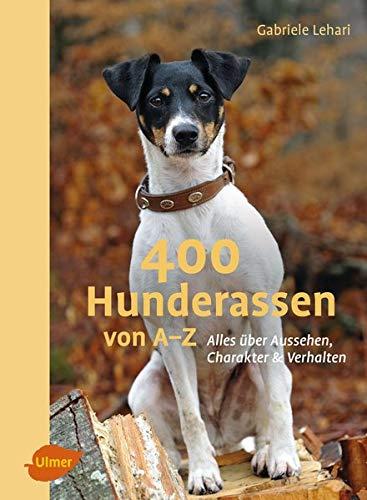 """400 Hunderassen von A-Z """"Gabriele Lehari"""""""