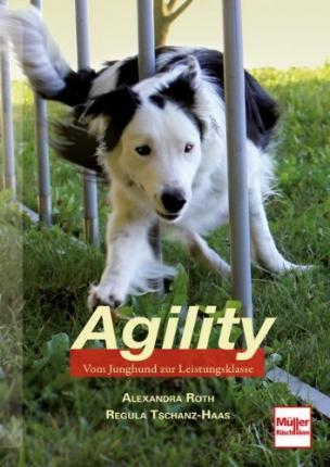 """Agility: Vom Junghund zur Leistungsklasse """"Alexandra Roth"""""""