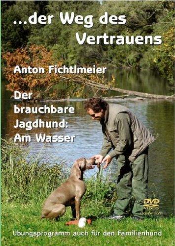 """Der Brauchbare Jagdhund: Am Wasser - DVD """"Anton Fichtlmeier"""""""