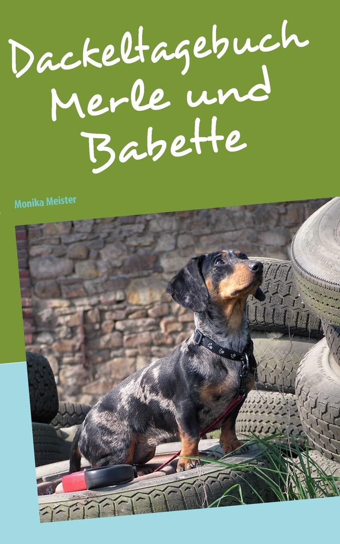 Dackeltagebuch, Merle und Babette