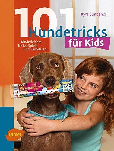 "101 Hundetricks für Kids ""Kyra Sundance"""