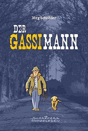 Der Gassimann [Jörg Schröder]