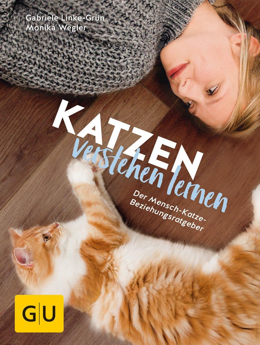 Katzen verstehen lernen [Monika Wegler und Gabriele Linke-Grün]