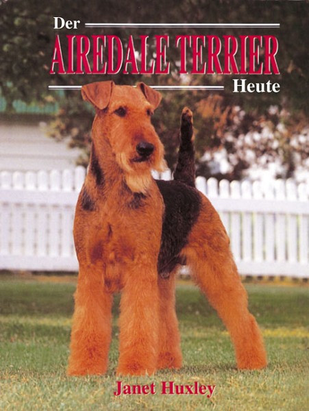 Airedale Terrier heute [Janet Huxley]